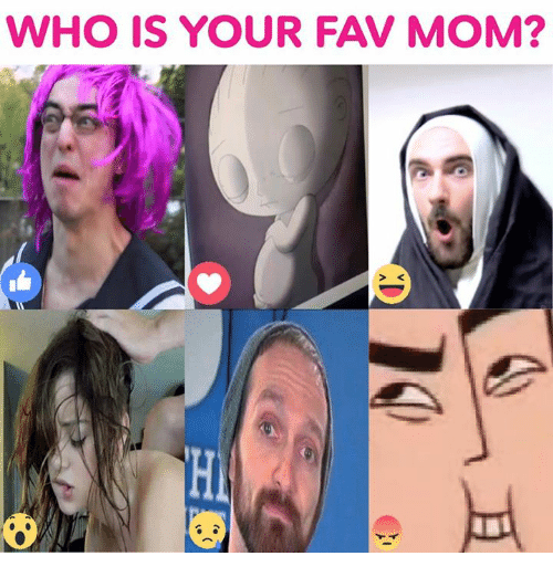Moms, Dank Memes, and Mom: WHO IS YOUR FAV MOM?