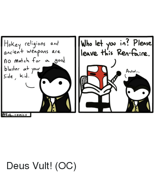 Aww, Match, and Comics: who let you in? Plese  oKey relijions anc  ancien+ weapons are  no match tor a goo  blastee at your  Side k  ал  + weapons are leave His Rer-faie  Aww  2ob-comics Deus Vult! (OC)