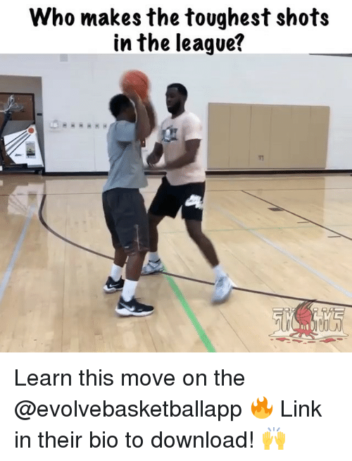 Memes, Link, and The League: Who makes the toughest shots  in the league?  g.  0b Learn this move on the @evolvebasketballapp 🔥 Link in their bio to download! 🙌