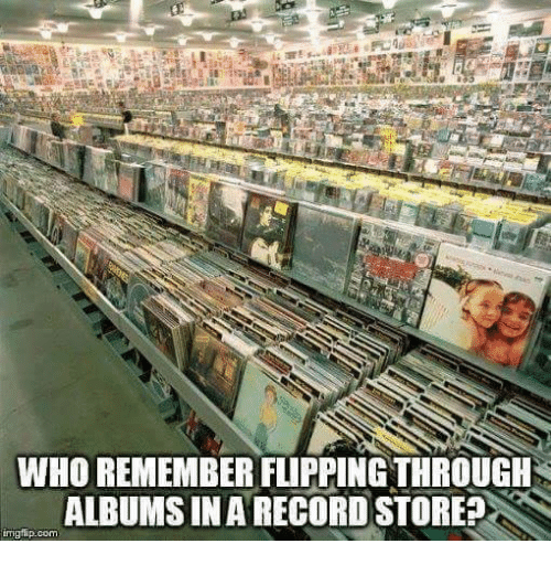 🤖: WHO REMEMBER FLIPPING THROUGH  ALBUMS IN A RECORDSTORE  inngflip com