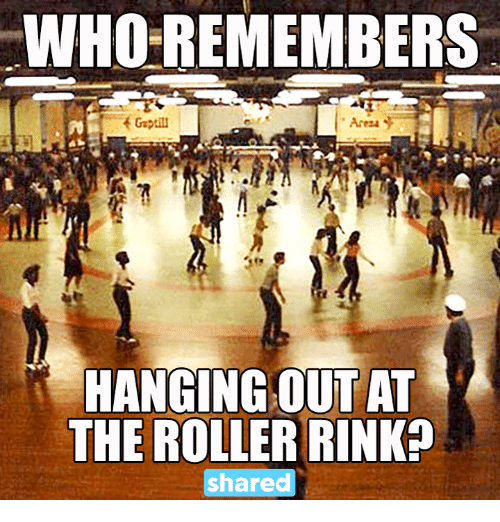 Rollers: WHO REMEMBERS  Area  HANGING OUT AT  THE ROLLER RINKn  shared