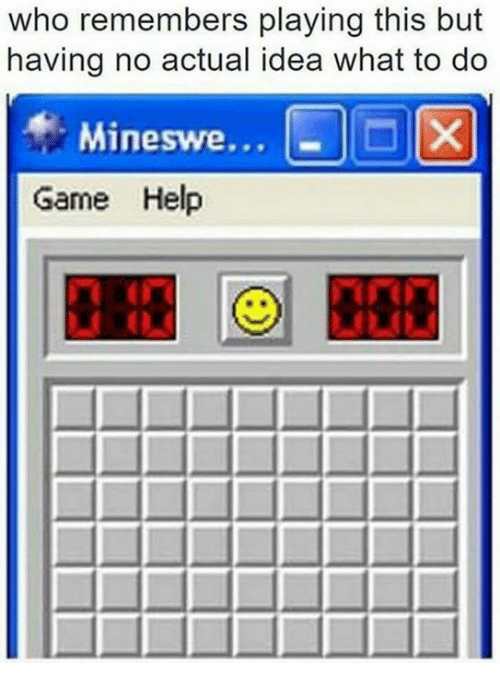 Memes, 🤖, and Helping: who remembers playing this but  having no actual idea what to do  Mineswe...  Game Help