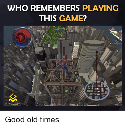 Video Games, Agame, and  Old Times: WHO REMEMBERS  PLAYING  THIS GAME  AGAMING MEMES Good old times