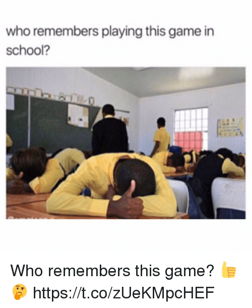 Memes, School, and Game: who remembers playing this game in  school? Who remembers this game? 👍🤔 https://t.co/zUeKMpcHEF