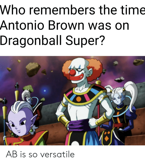 dragonball super: Who remembers the time  Antonio Brown was on  Dragonball Super? AB is so versatile