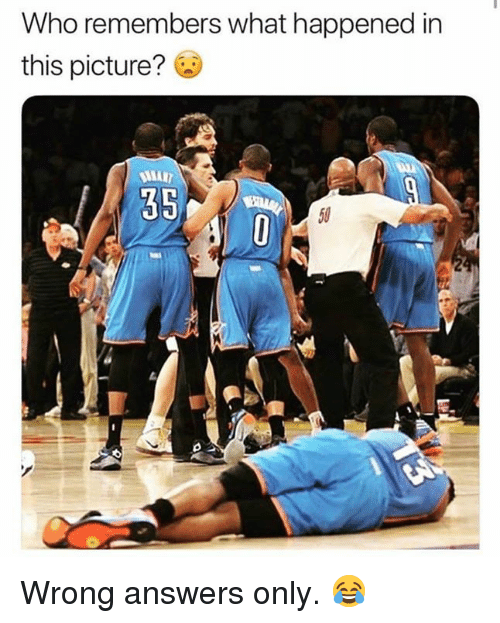 Nba, Answers, and Who: Who remembers what happened in  this picture?  35  50  2 Wrong answers only. 😂