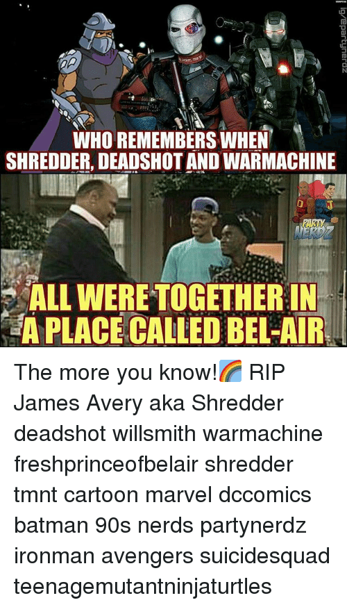 avenged: WHO REMEMBERS WHEN  SHREDDER, DEADSHOT AND WARMACHINE  ALL WERETOGETHERIN  A PLACE CALLED BEL-AIR The more you know!🌈 RIP James Avery aka Shredder deadshot willsmith warmachine freshprinceofbelair shredder tmnt cartoon marvel dccomics batman 90s nerds partynerdz ironman avengers suicidesquad teenagemutantninjaturtles