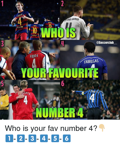 viera: WHO S  asoccerclub  VIERA  FABREGAS  YOUR FAVOURITE  SYPIA  I NUMBER Who is your fav number 4?👇🏼 1️⃣-2️⃣-3️⃣-4️⃣-5️⃣-6️⃣
