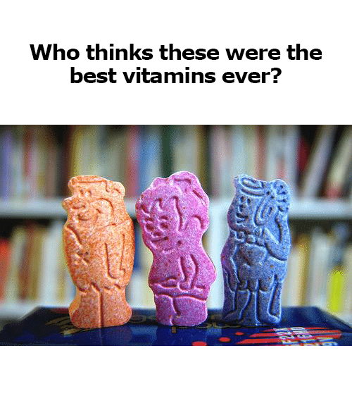 Memes, Best, and 🤖: Who thinks these were the  best vitamins ever?