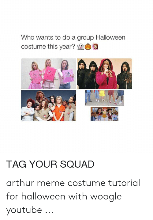 Meme Costume: Who wants to do a group Halloween  costume this year?  TAG YOUR SQUAD arthur meme costume tutorial for halloween with woogle youtube ...