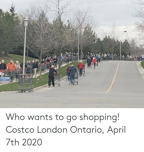 Costco: Who wants to go shopping! Costco London Ontario, April 7th 2020