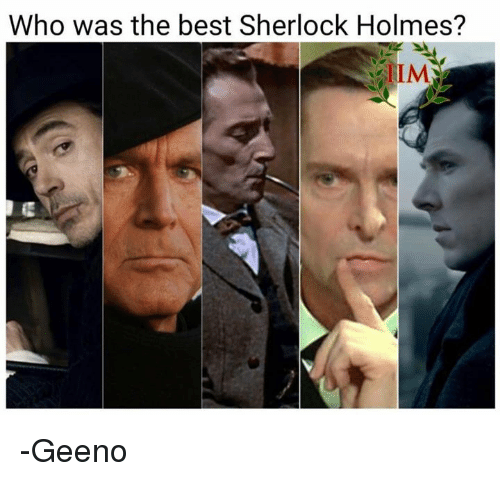 Sherlocking: Who was the best Sherlock Holmes?  IIM -Geeno