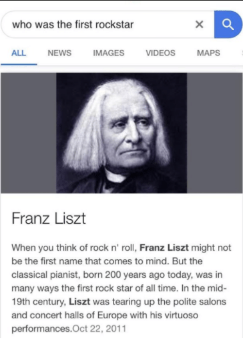 rockstar: who was the first rockstar  ALL  NEWS  IMAGES  VIDEOS  MAPS  Franz Liszt  When you think of rock n' roll, Franz Liszt might not  be the first name that comes to mind. But the  classical pianist, born 200 years ago today, was in  many ways the first rock star of all time. In the mid-  19th century, Liszt was tearing up the polite salons  and concert halls of Europe with his virtuoso  performances.Oct 22, 2011