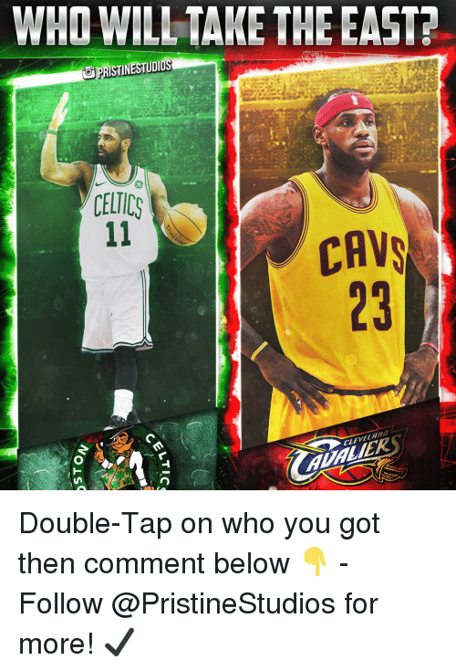 cav: WHO WILL TAKE THE EAST?  OPRİSTINESTUDIO  06  CELTIC  CAV  23  CLEVELAND Double-Tap on who you got then comment below 👇 - Follow @PristineStudios for more! ✔️