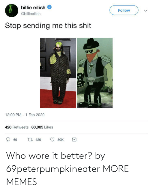 Wore: Who wore it better? by 69peterpumpkineater MORE MEMES