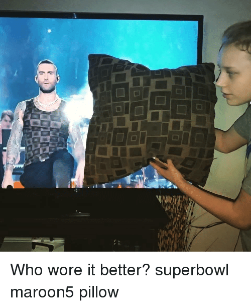 Wore It: Who wore it better? superbowl maroon5 pillow