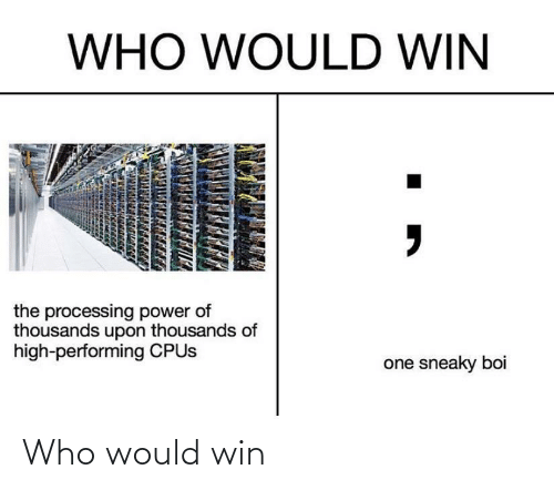 Who Would: Who would win