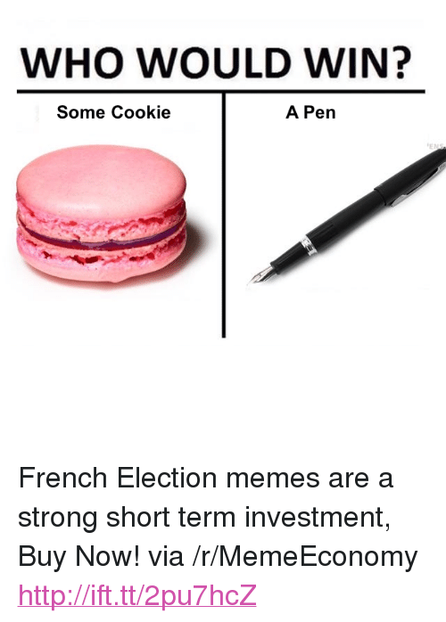 "Election Memes: WHO WOULD WIN?  A Pen  Some Cookie <p>French Election memes are a strong short term investment, Buy Now! via /r/MemeEconomy <a href=""http://ift.tt/2pu7hcZ"">http://ift.tt/2pu7hcZ</a></p>"