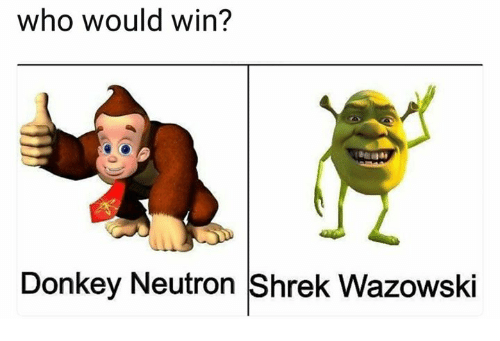 Shrekli: who would win?  Donkey Neutron Shrek Wazowski