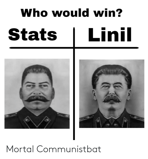 Who Would Win: Who would win?  Linil  Stats Mortal Communistbat