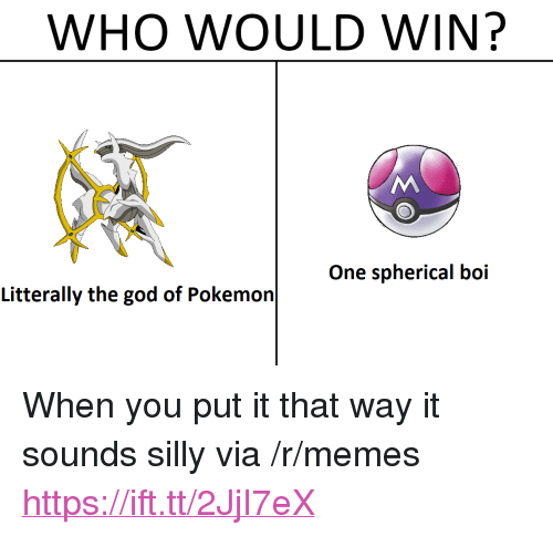 """God, Memes, and Pokemon: WHO WOULD WIN?  One spherical boi  Litterally the god of Pokemon <p>When you put it that way it sounds silly via /r/memes <a href=""""https://ift.tt/2JjI7eX"""">https://ift.tt/2JjI7eX</a></p>"""