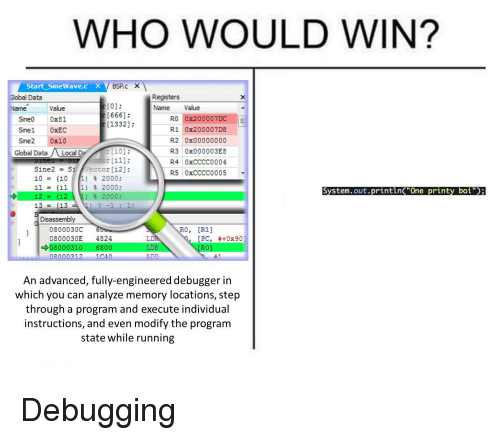 """DeMarcus Cousins, Running, and Programmer Humor: WHO WOULD WIN?  Start SineWave.c X VE  BSP.c X  Registers  Name Value  Global Data  Value  Sine 0x81  Sine 0xEC  Sine2 0x10  01:  [666]  [1332]  Name  RO 0x200007DC  R1 0x200007D8  R2 0x00000000  R3 0x000003E8  R4 0xCCCC0004  R5 0xCCCC0005  Global DataLocal D  r[i1  Sine2 Si ector [12] ;  10 = (10 ) 2000;  11 = (11 