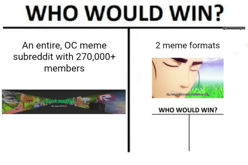 Dank Memes: WHO WOULD WIN?  UVSNARERINGYO  An entire, OC meme  2 meme formats  subreddit with 270,000+  members  an of Cultu  The Jews Did9/11  WHO WOULD WIN?