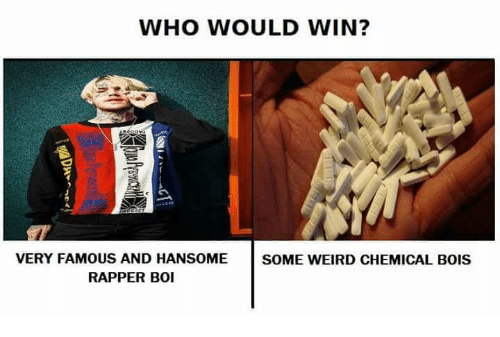 Weird, Boi, and Who: WHO WOULD WIN?  VERY FAMOUS AND HANSOME  SOME WEIRD CHEMICAL BOIS  RAPPER BOI