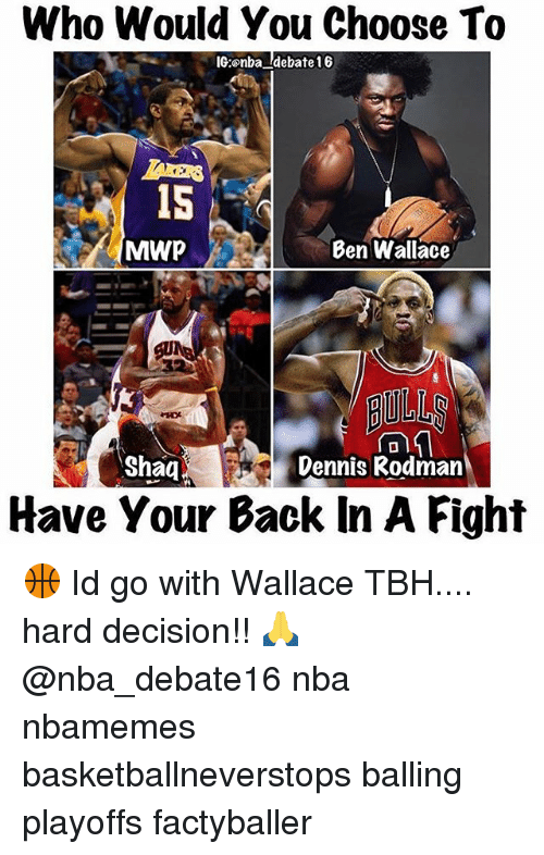 Dennis Rodman: Who Would You Choose To  IG:onba debate 16  MAWP  Ben Wallace  Shaq  Dennis Rodman  Have Your Back In A Fight 🏀 Id go with Wallace TBH.... hard decision!! 🙏 @nba_debate16 nba nbamemes basketballneverstops balling playoffs factyballer