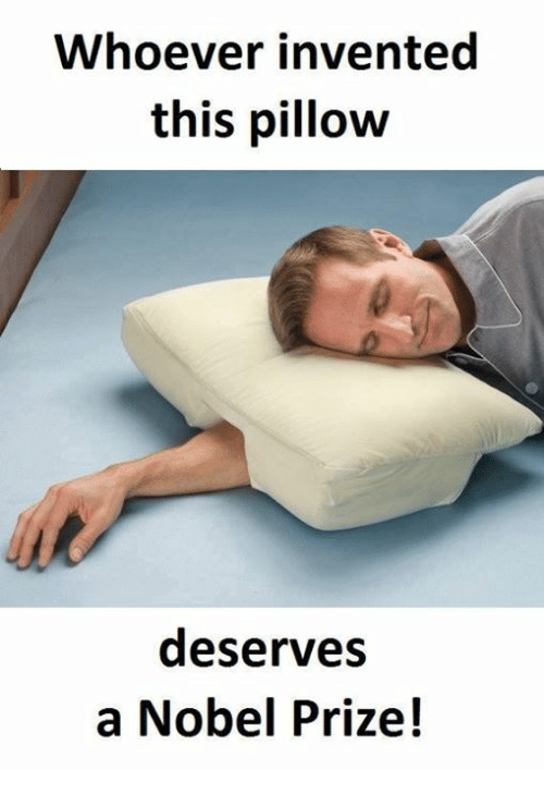 Memes, 🤖, and Pillow: Whoever invented  this pillow  deserves  a Nobel Prize!