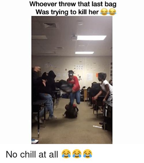 Funny, No Chill, and Kill-Her: Whoever threw that last bag  Was trying to kill her No chill at all 😂😂😂