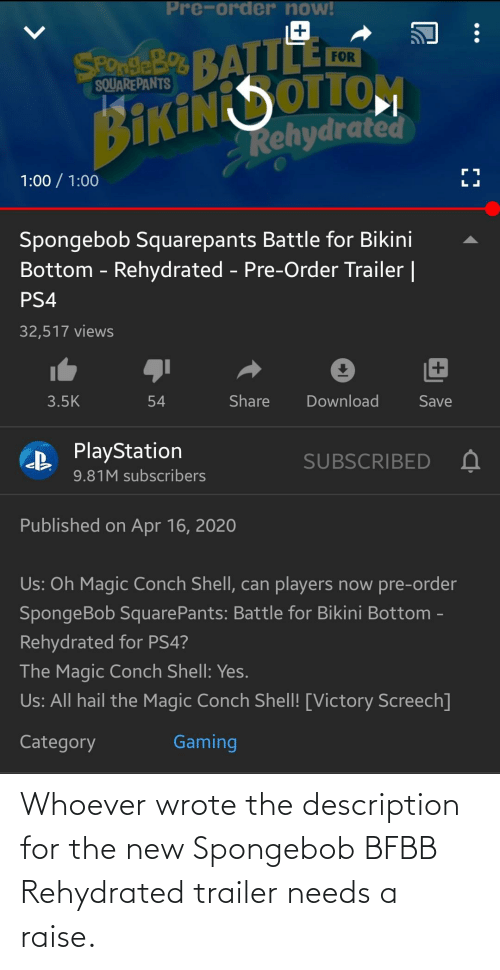 New Spongebob: Whoever wrote the description for the new Spongebob BFBB Rehydrated trailer needs a raise.