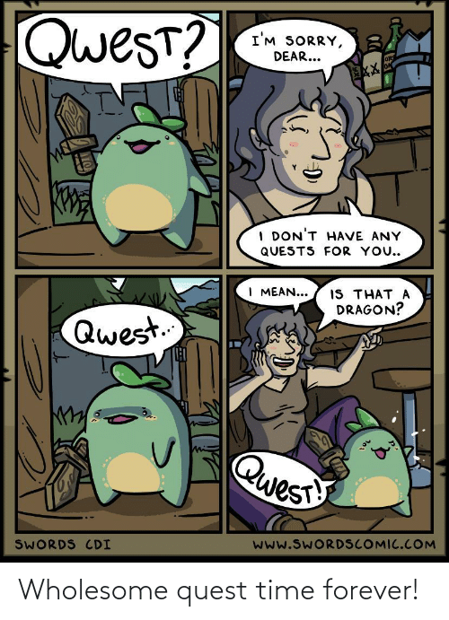 Quest: Wholesome quest time forever!