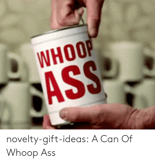 whoop: WHOOP  ASS novelty-gift-ideas:  A Can Of Whoop Ass