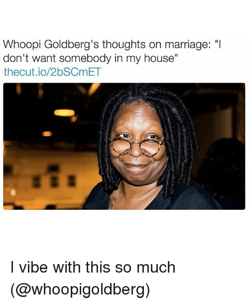"""Funny, Marriage, and My House: Whoopi Goldberg's thoughts on marriage: """"I  don't want somebody in my house""""  thecut.io/2bSCmET I vibe with this so much (@whoopigoldberg)"""