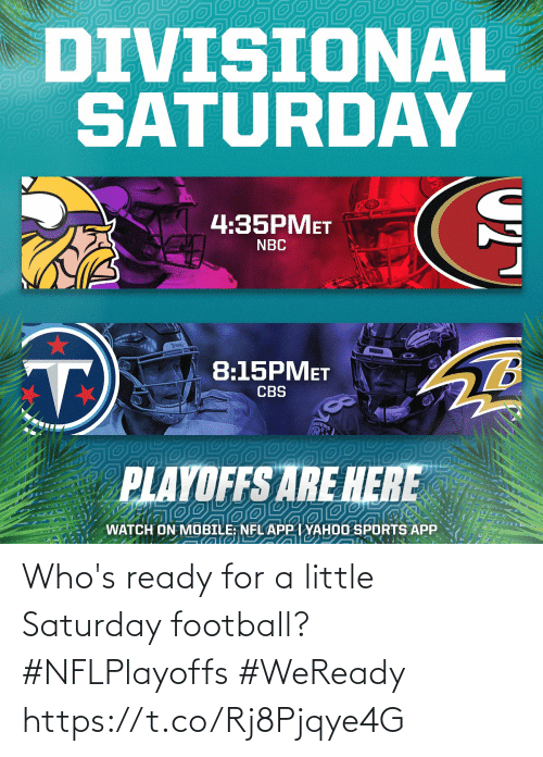 saturday: Who's ready for a little Saturday football? #NFLPlayoffs #WeReady https://t.co/Rj8Pjqye4G