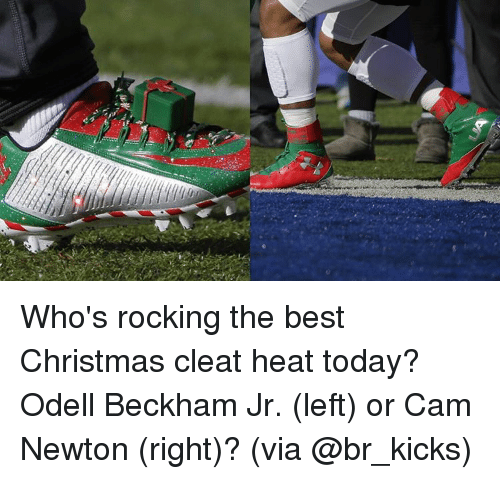Cam Newton, Christmas, and Odell Beckham Jr.: Who's rocking the best Christmas cleat heat today? Odell Beckham Jr. (left) or Cam Newton (right)? (via @br_kicks)