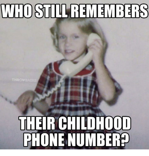 Memes, Phone, and Phone Number: WHOSTIL' REMEMBERS  THEIR CHILDHOOD  PHONE NUMBER?