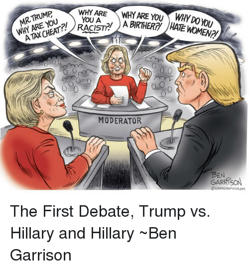Trump Vs Hillary: WHY ARE  RTRUMP  YOU A  RE RACIST!  MODERATOR  ENR  BEN  GARRISON The First Debate, Trump vs. Hillary and Hillary ~Ben Garrison