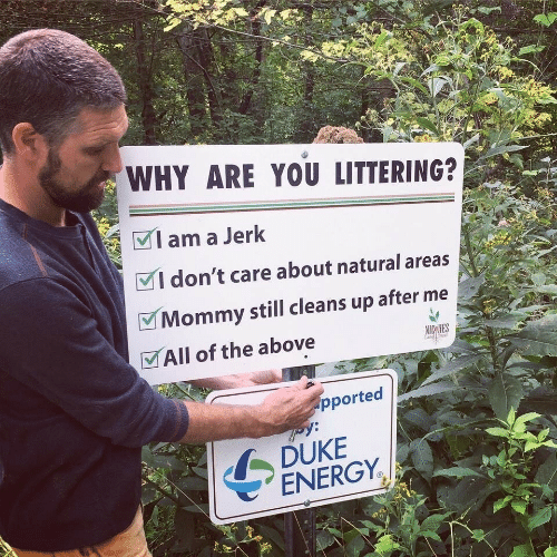 """Nic: WHY ARE YOU LITTERING?  I am a Jerk  I don't care about natural areas  V Mommy still cleans up after me  MAll of the above  NIC HES  Land Trust  pported  DUKE  """" ENERGY."""