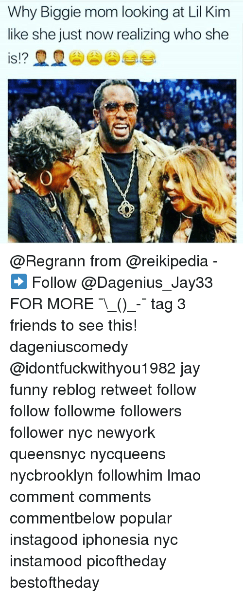 Friends, Funny, and Jay: Why Biggie mom looking at Lil Kim  like she just now realizing who she  1? @Regrann from @reikipedia - ➡️ Follow @Dagenius_Jay33 FOR MORE ¯\_(ツ)_-¯ tag 3 friends to see this! dageniuscomedy @idontfuckwithyou1982 jay funny reblog retweet follow follow followme followers follower nyc newyork queensnyc nycqueens nycbrooklyn followhim lmao comment comments commentbelow popular instagood iphonesia nyc instamood picoftheday bestoftheday
