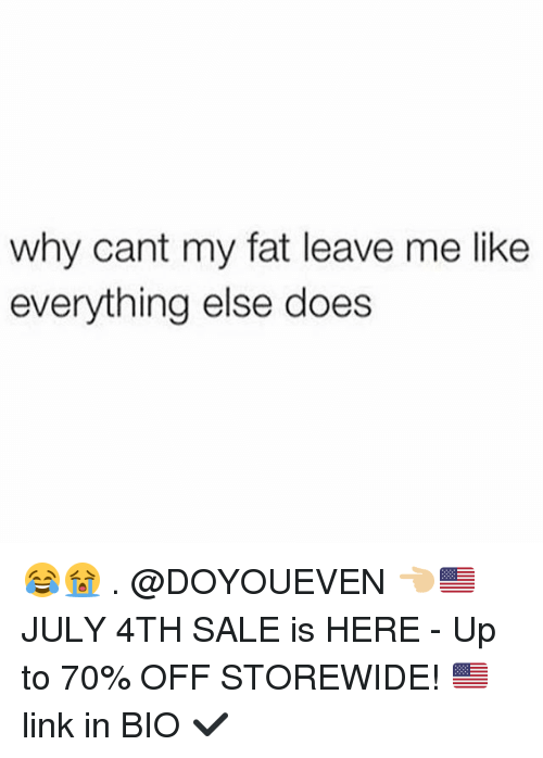 Off: why cant my fat leave me like  everything else does 😂😭 . @DOYOUEVEN 👈🏼🇺🇸 JULY 4TH SALE is HERE - Up to 70% OFF STOREWIDE! 🇺🇸 link in BIO ✔️