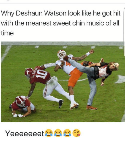 Funny, Watson, and Chin: Why Deshaun Watson look like he got hit  with the meanest sweet chin music of all  time Yeeeeeeet😂😂😂😘