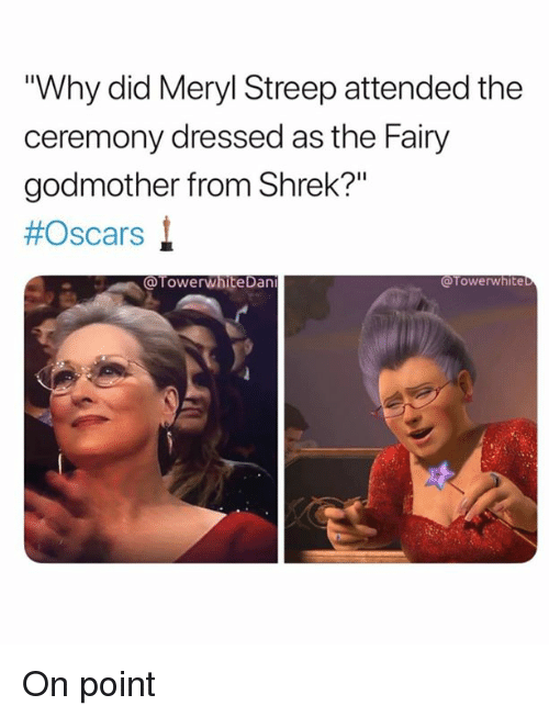 "Memes, Oscars, and Shrek: Why did Meryl Streep attended the  ceremony dressed as the Fairy  godmother from Shrek?""  #Oscars  @TowerwhiteDan  @Towerwhite On point"