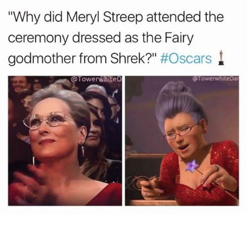 "Oscars, Shrek, and Meryl Streep: Why did Meryl Streep attended the  ceremony dressed as the Fairy  godmother from Shrek?"" #Oscars l  @TowerwhiteD  @TowerwhiteDar"