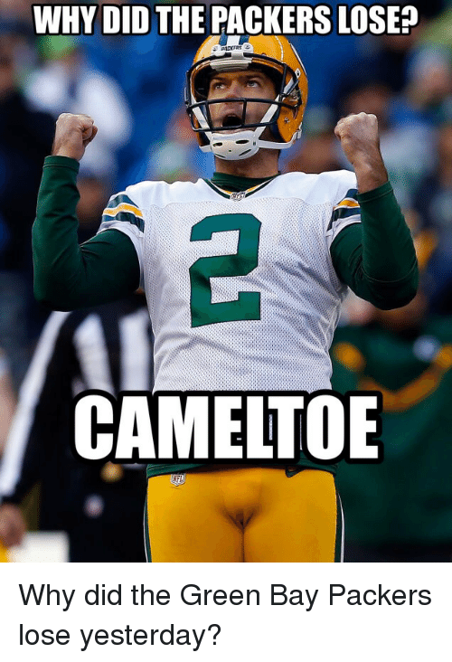Packers Lose: WHY DID  THE PACKERS LOSE?  CAMELTOE  NFL Why did the Green Bay Packers lose yesterday?