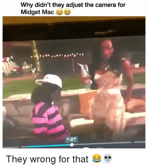 Funny, Camera, and Mac: Why didn't they adjust the camera for  Midget Mac  7:07 They wrong for that 😂💀