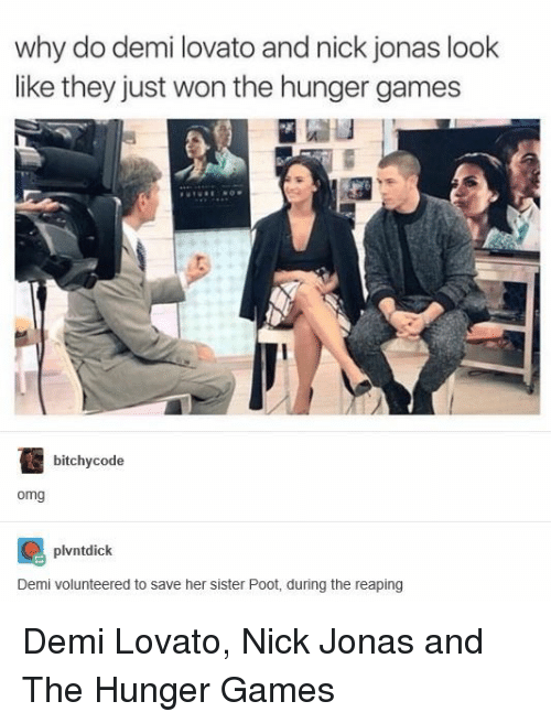 Demi Lovato, The Hunger Games, and Omg: why do demi lovato and nick jonas look  like they just won the hunger games  bitchycode  omg  plvntdick  Demi volunteered to save her sister Poot, during the reaping Demi Lovato, Nick Jonas and The Hunger Games