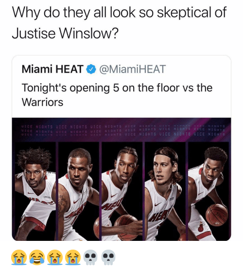Miami Heat: Why do they all look so skeptical of  Justise Winslow?  Miami HEAT● @MiamiHEAT  Tonight's opening 5 on the floor vs the  Warriors  UICE NIGHTS UICE NIGHTS UICE NIGHTS UIC  UICE NI1GHTS UICE NIGHTS UICE NIGHTS UT  ENTGHTS  UICE NIGHTS  UİCE NIGHTS UICE NI  UICE NIGHTS: UICE NI'GHTS ICE NIGHTS 😭😂😭😭💀💀