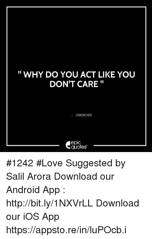 Why Do You Act Like You Dont Care Unknown Epic Quotes 1242 Love